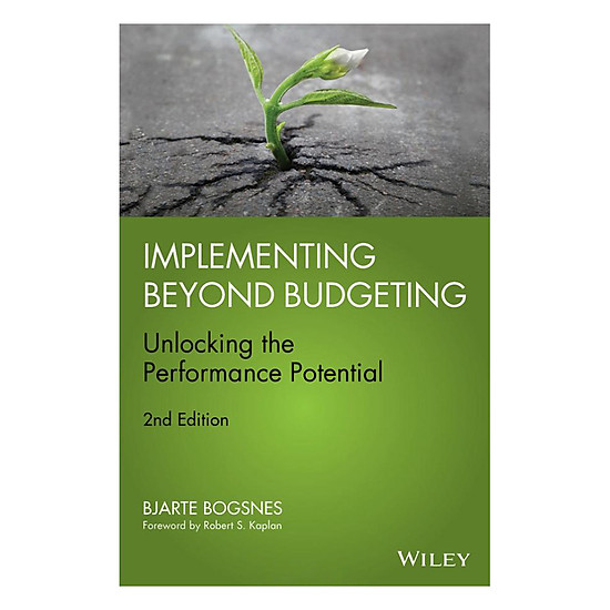[Download sách] Implementing Beyond Budgeting: Unlocking The Performance Potential, 2nd Edition