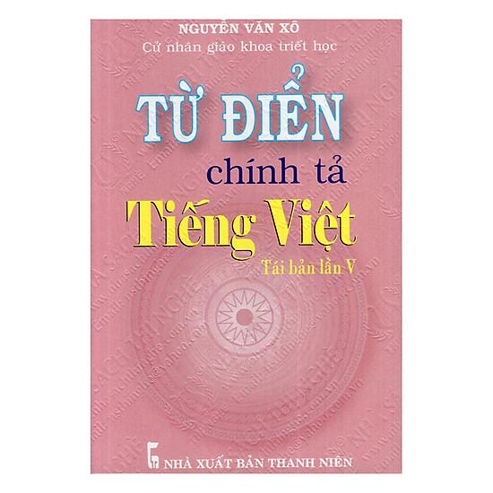 [Download Sách] Từ Điển Chính Tả Tiếng Việt (Tái Bản Lần V)