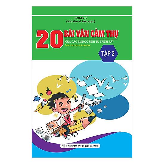 [Download Sách] 20 Bài Văn Cảm Thụ Của Các Em Học Sinh Tự Trình Bày (Tập 2)