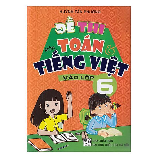 Đề Thi Môn Toán Và Tiếng Việt  Vào Lớp 6