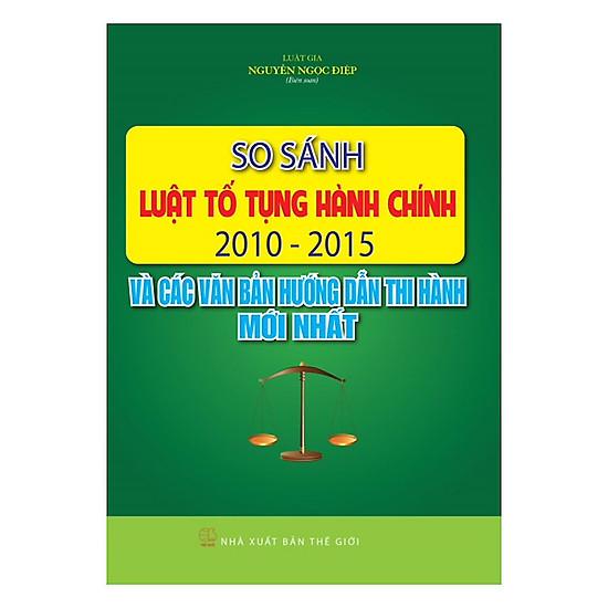 [Download sách] So Sánh Luật Tố Tụng Hành Chính 2010 – 2015 Và Các Văn Bản Hướng Dẫn Thi Hành Mới Nhất