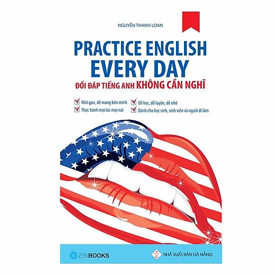 [Download sách] Practice English Every Day – Đối Đáp Tiếng Anh Không Cần Nghĩ