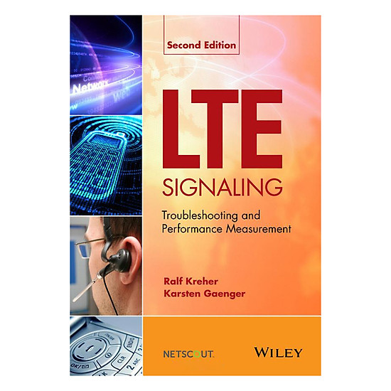 [Download Sách] LTE Signaling, Troubleshooting And Performance Measurement 2nd Edition