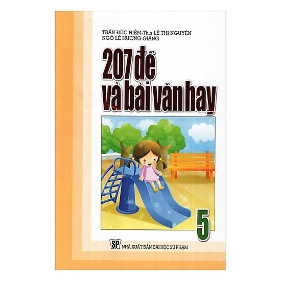 207 Đề Và Bài Văn Hay Lớp 5