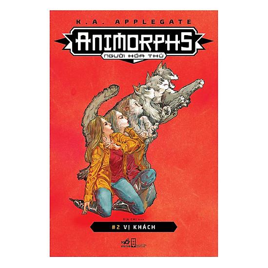 Animorphs - Người Hóa Thú (Tập 2) : Vị Khách