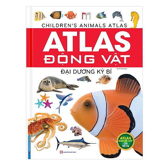 [Download sách] Atlas Động Vật - Đại Dương Kỳ Bí