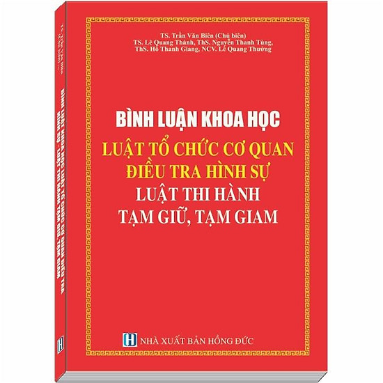 Bình Luận Khoa Học Luật Tổ Chức Cơ Quan Điều Tra Hình Sự - TS. Trần Văn Biên