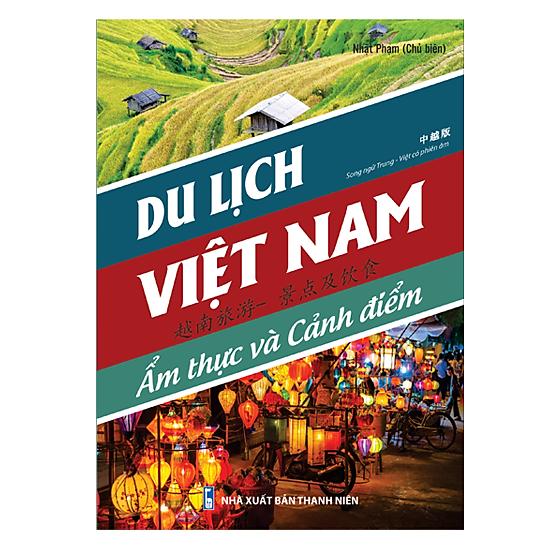 Du Lịch Việt Nam - Ẩm Thực Và Cảnh Điểm (Song Ngữ Trung Việt Có Phiên Âm)