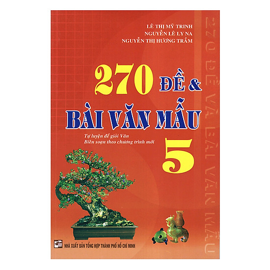 270 Đề & Bài Văn Mẫu Lớp 5 (Tái Bản)