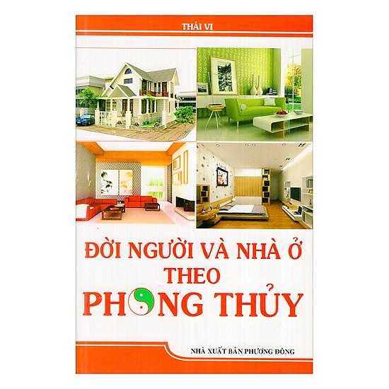 Đời Người Và Nhà Ở Theo Phong Thủy
