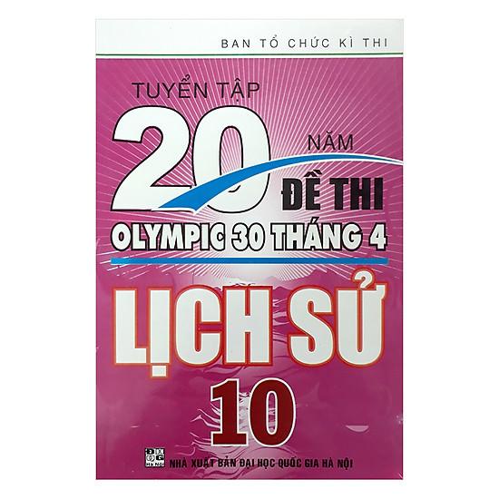 Tuyển Tập 20 Năm Đề Thi Olympic 30 Tháng 4 Lịch Sử 10