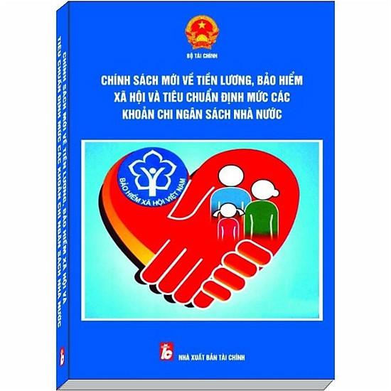 Chính Sách Mới về Tiền Lương, Bảo Hiểm Xã Hội và Tiêu Chuẩn Định Mức Các Khoản Chi Ngân Sách Nhà Nước