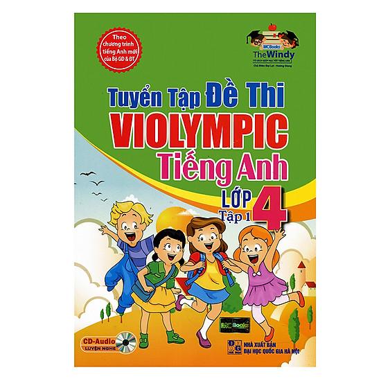 Tuyển Tập Đề Thi Violympic Tiếng Anh Lớp 4 – Tập 1 (Kèm Audio Tại App MCBooks)