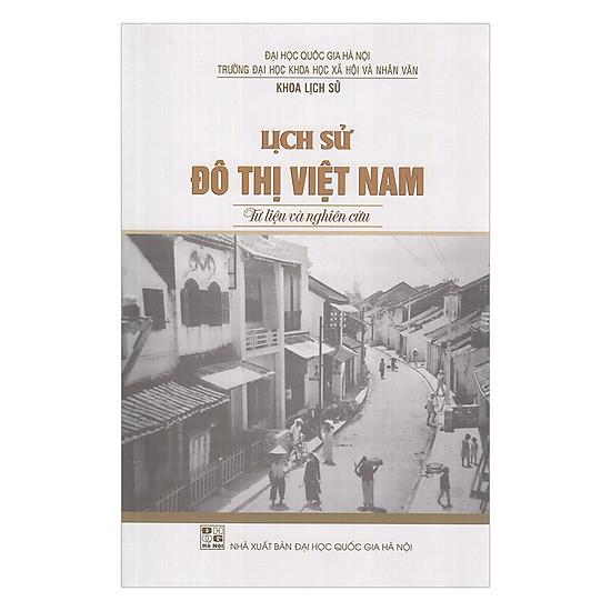 Lịch Sử Đô Thị Việt Nam: Tư Liệu Và Nghiên Cứu