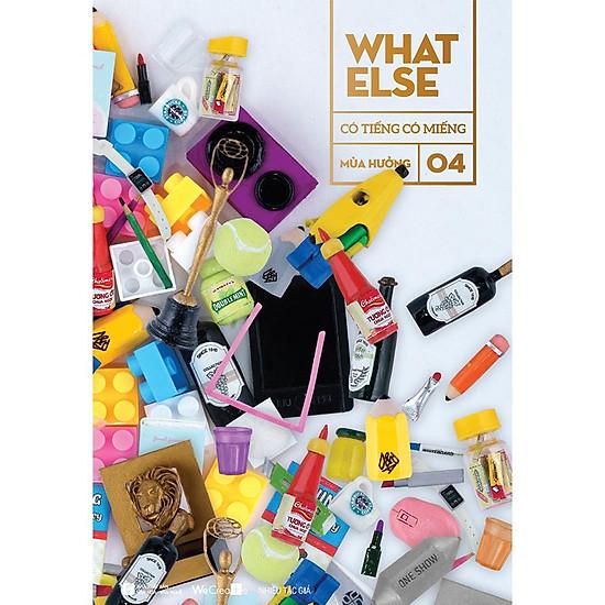 What Else 4 - Có Tiếng Có Miếng