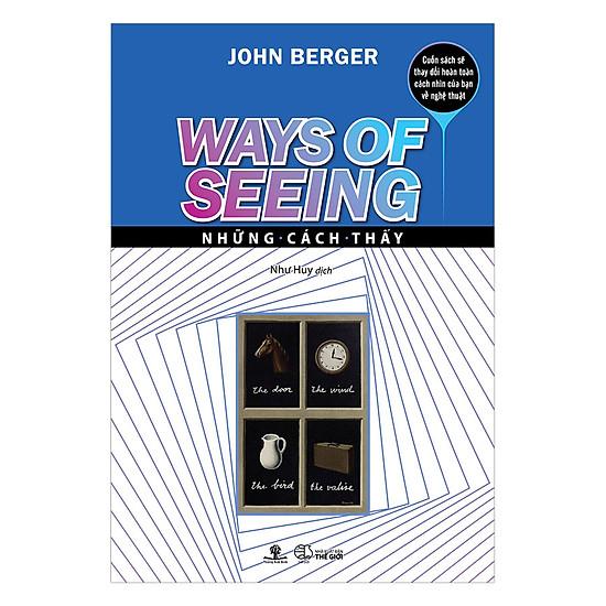 [Download sách] Những Cách Thấy – Ways Of Seeing
