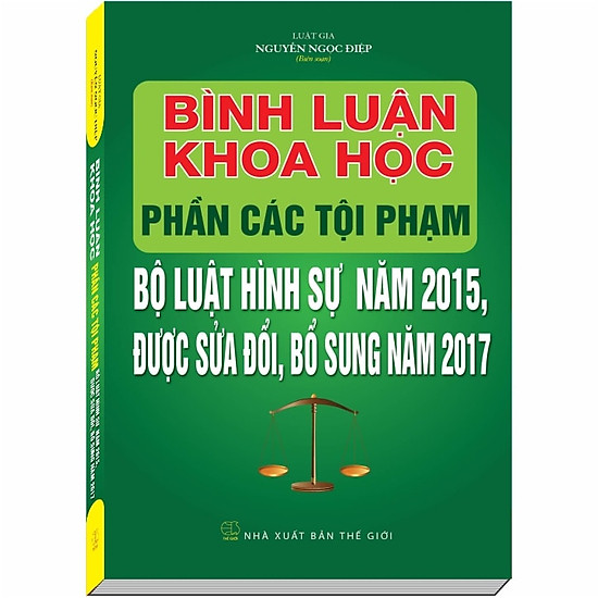 Bình Luận Khoa Học Phần Tội Phạm Bộ Luật Hình Sự 2015 sđ 2017 - Luật Gia Nguyễn Ngọc Điệp