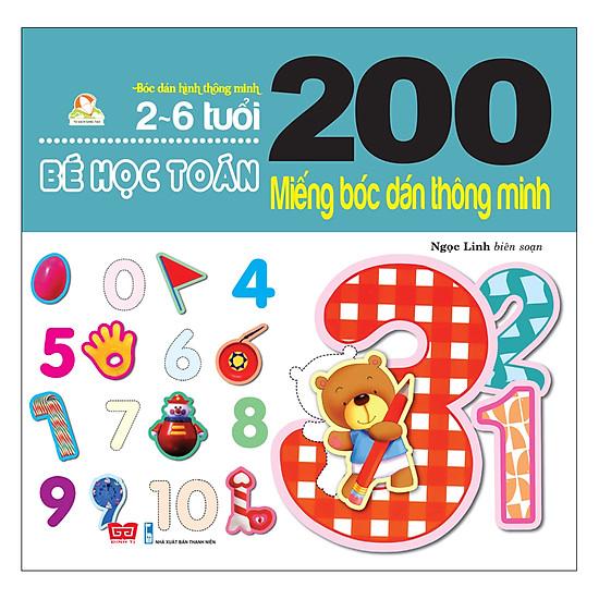 200 Miếng Bóc Dán Thông Minh - Bé Làm Quen Với Toán (2-6 Tuổi) - (Tái Bản 2018)