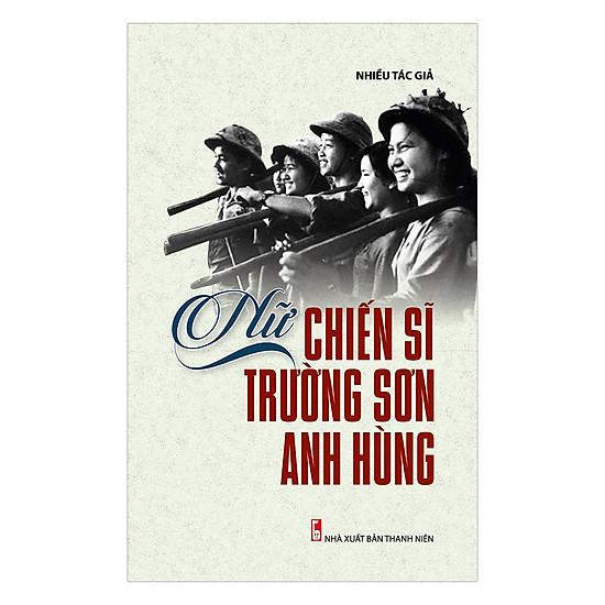 [Download sách] Nữ Chiến Sĩ Trường Sơn Anh Hùng