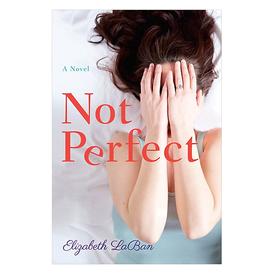 [Download Sách] Not Perfect: A Novel