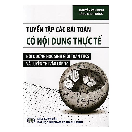 Tuyển Tập Các Bài Toán Có Nội Dung Thực Tế Bồi Dưỡng Học Sinh Giỏi Toán THCS Và Luyện Thi Vào Lớp 10