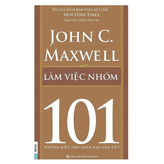 [Download sách] Làm Việc Nhóm 101 – Những Điều Nhà Lãnh Đạo Cần Biết