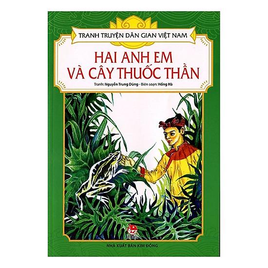 Tranh Truyện Dân Gian Việt Nam: Hai Anh Em Và Cây Thuốc Thần (Tái Bản 2018)