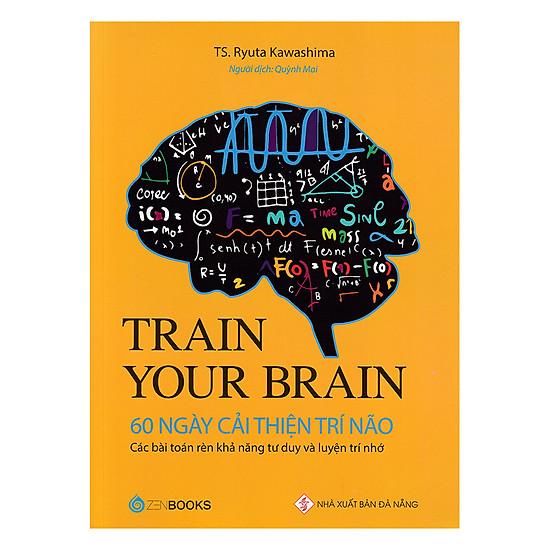 [Download sách] Train Your Brain - 60 Ngày Cải Thiện Trí Não