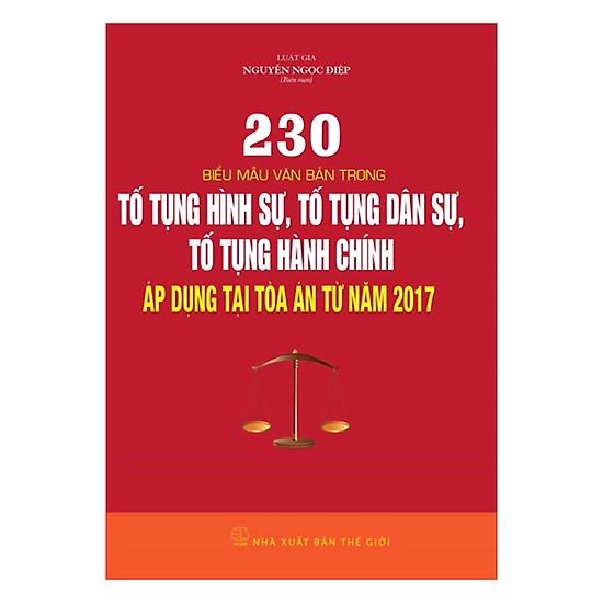 [Download sách] 230 Biểu Mẫu Văn Bản Trong Tố Tụng Hình Sự, Tố Tụng Dân Sự, Tố Tụng Hành Chính Áp Dụng Tại Tòa Án Từ Năm 2017