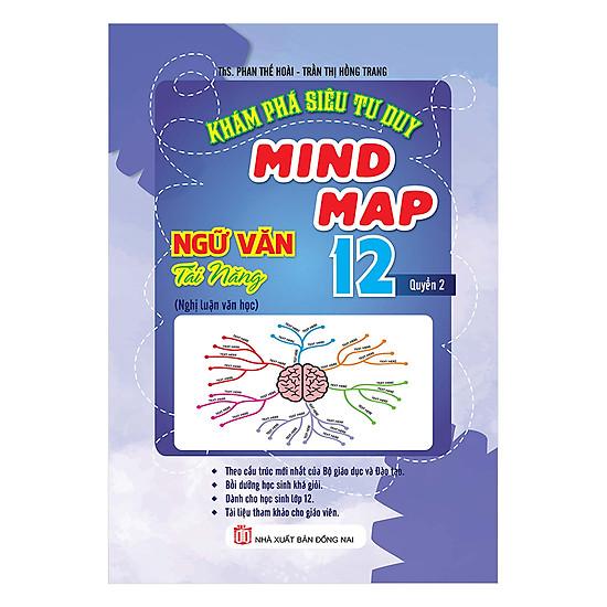 [Download Sách] Khám Phá Siêu Tư Duy Mindmap Ngữ Văn Tài Năng Lớp 12 (Tập 2)