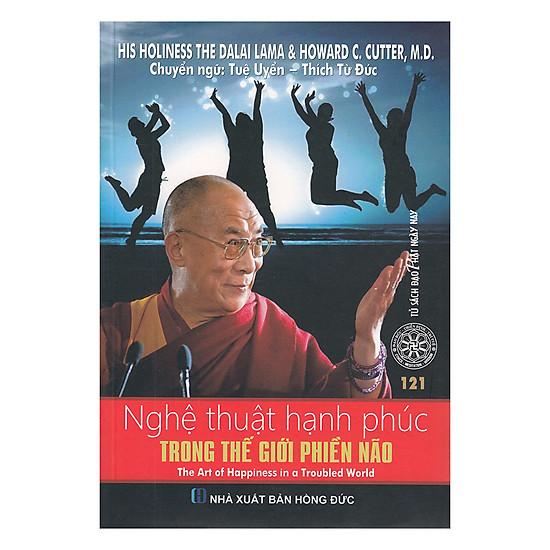 [Download Sách] Nghệ Thuật Hạnh Phúc Trong Thế Giới Phiền Não (Tái Bản)
