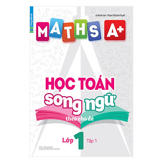 [Download Sách] Maths A+ Học Toán Song Ngữ Theo Chủ Đề Lớp 1 (Tập 1)
