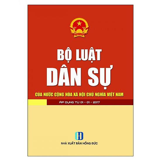 Bộ Luật Dân Sự  Của Nước Cộng Hòa Xã Hội Chủ Nghĩa Việt Nam ( Áp Dụng Từ 01-01-2017 )