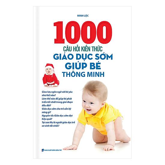 1000 Câu Hỏi Kiến Thức Giáo Dục Sớm Giúp Bé Thông Minh