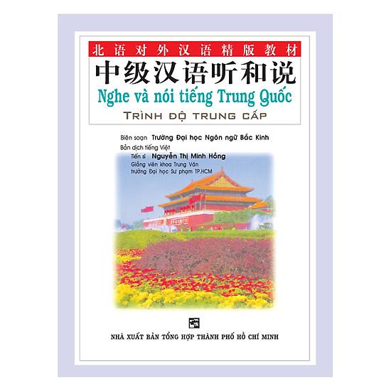 Nghe Và Nói Tiếng Trung Quốc - Trình Độ Trung Cấp (Kèm 6 Audio CDS)
