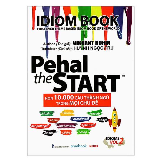 Pehal The Start - Hơn 10.000 Câu Thành Ngữ Trong Mọi Chủ Đề - Idiom Book