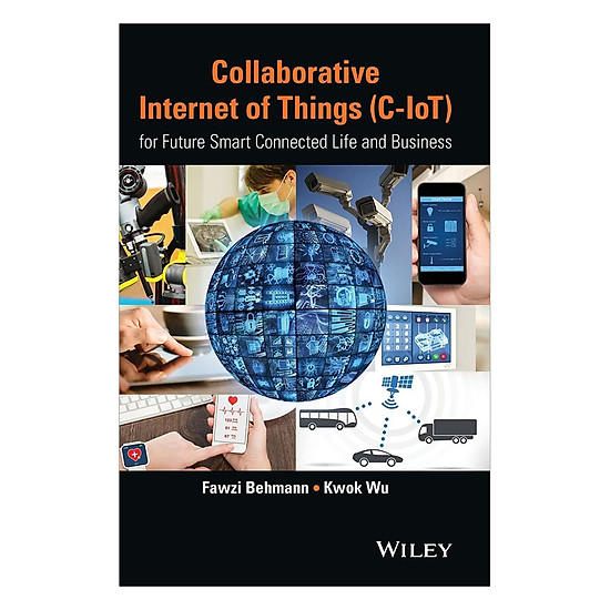 Collaborative Internet Of Things (C-IoT) - For Future Smart Connected Life And Business