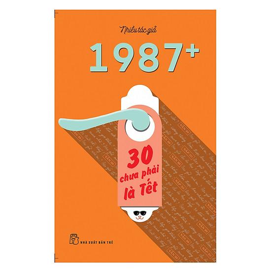 1987+: 30 Chưa Phải Là Tết