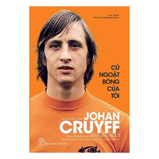[Download Sách] Cú Ngoặt Bóng Của Tôi - Tự Truyện Johan Cruyff