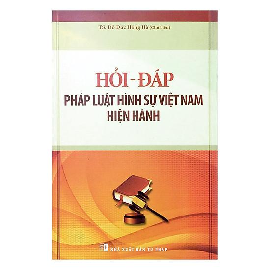 Hỏi - Đáp Pháp Luật Hình Sự Việt Nam Hiện Hành