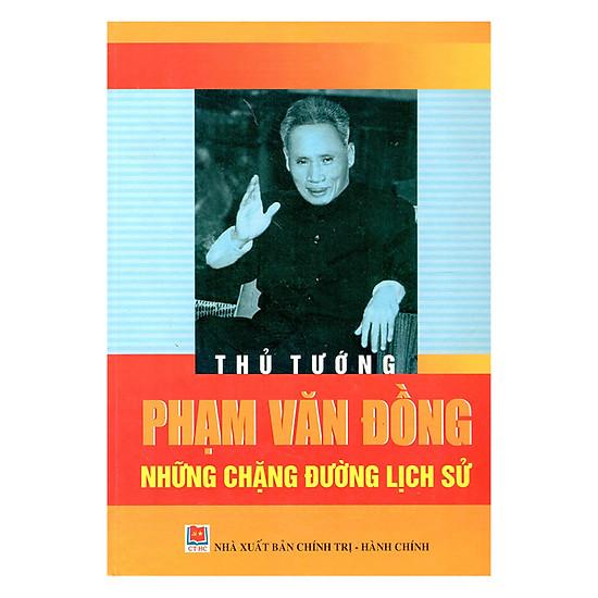 [Download Sách] Thủ Tướng Phạm Văn Đồng - Những Chặng Đường Lịch Sử