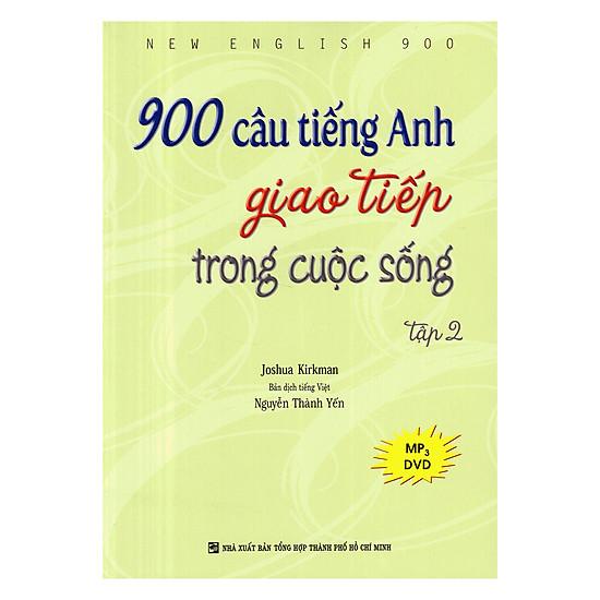 900 Câu Tiếng Anh Giao Tiếp Trong Cuộc Sống - Tập 2 (Kèm 1 Đĩa MP3)