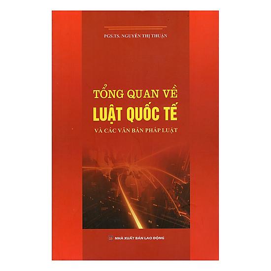 [Download sách] Tổng Quan Về Luật Quốc Tế Và Các Văn Bản Pháp Luật