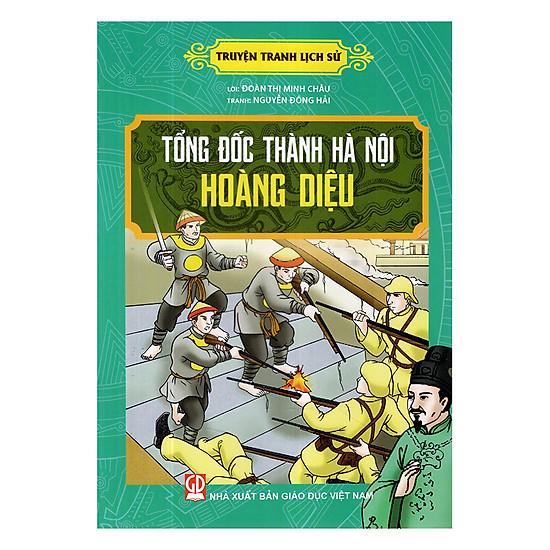 Truyện Tranh Lịch Sử - Tổng Đốc Thành Hà Nội Hoàng Diệu