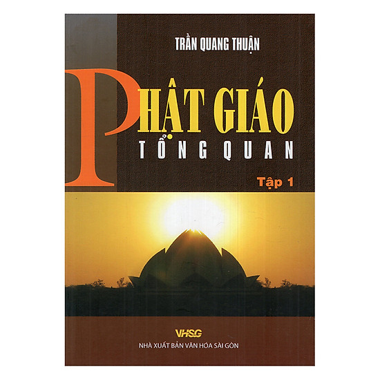 Phật Giáo Tổng Quan - Tập 1