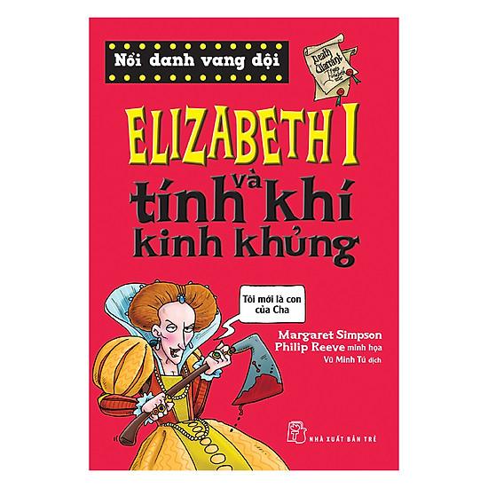 Elizabeth I Và Tính Khí Kinh Khủng