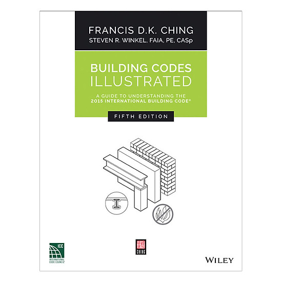Building Codes Illustrated: A Guide To Understanding The 2015 International Building Code, Fifth Edition