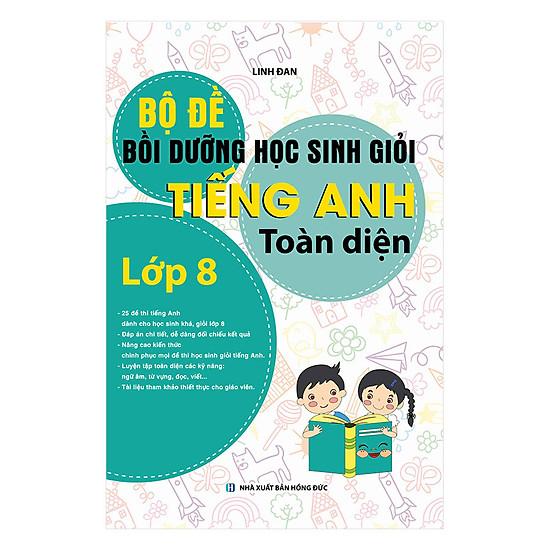 Bộ Đề Bồi Dưỡng Học Sinh Giỏi Tiếng Anh Toàn Diện 8