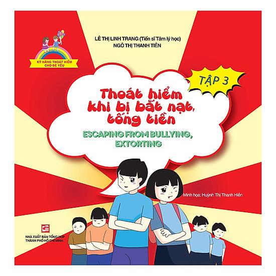 Kỹ Năng Thoát Hiểm Cho Bé Yêu (Tập 3): Thoát Hiểm Khi Bị Bắt Nạt, Tống Tiền - Escaping From Bullying, Extorting