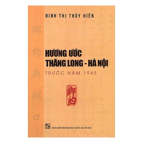Hương Ước Thăng Long - Hà Nội Trước Năm 1945